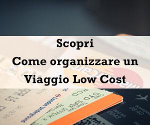 Scopri come organizzare i tuoi viaggi low cost